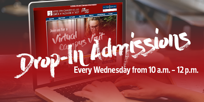 Drop-In Admissions Every Wednesday from 10 a.m. - 12 p.m., link goes to more information