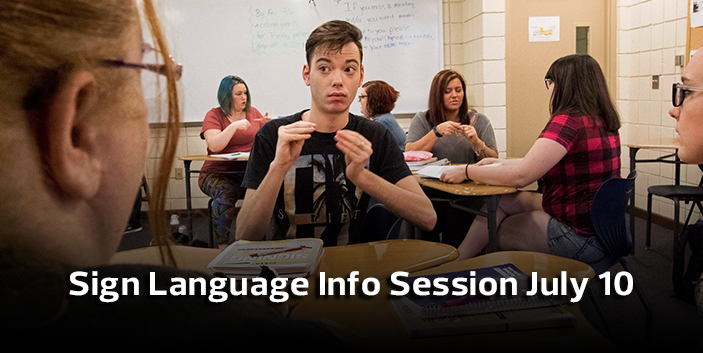 Sign Language Info Session July 10, link goes to event information