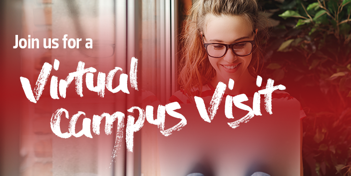 Join us for a Virtual Campus Visit, link goes to visit schedule