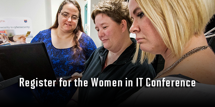 Register for the Women in IT Conference, link goes to event details